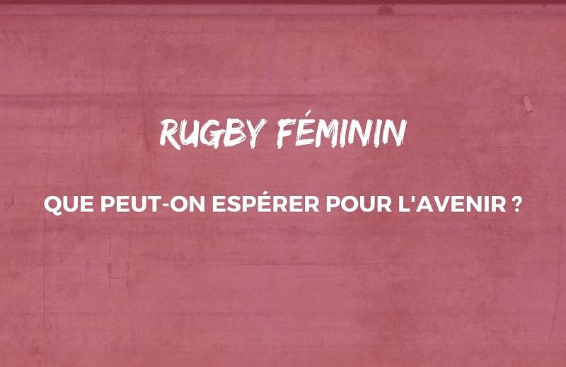 Les chiffres clés du rugby féminin : que peut-on espérer pour l'avenir ?