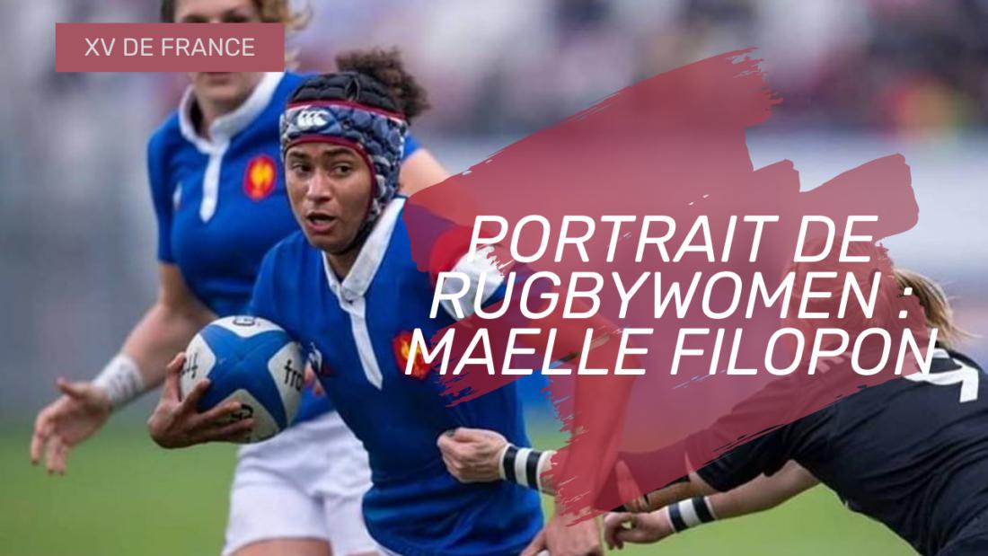 Portrait de rugbywomen : Maelle Filopon, equipe de france feminine rugby